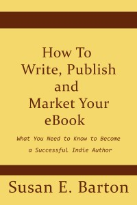 How To Write, Publish and Market Your eBook by Susan Barton